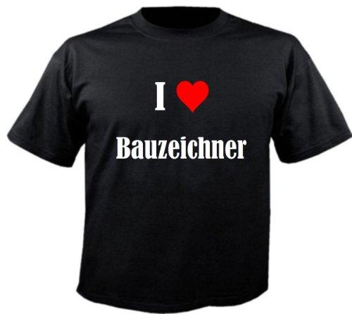 Camiseta I Love Bauzeichner para mujer, hombre y niños en los colores negro, blanco y rosa. Negro 6 años