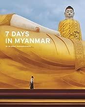 7 Days in Myanmar: A Portrait of Burma by Gray, Denis, Falconer, John, Grossman, Nicholas (2014) Hardcover