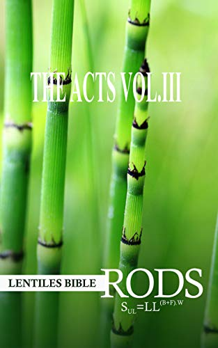 LENTILES BIBLE RODS: THE BOOK OF ACTS VOL.III (English Edition)
