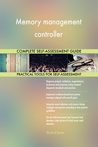 Memory management controller All-Inclusive Self-Assessment - More than 720 Success Criteria, Instant Visual Insights, Comprehensive Spreadsheet Dashboard, Auto-Prioritized for Quick Results