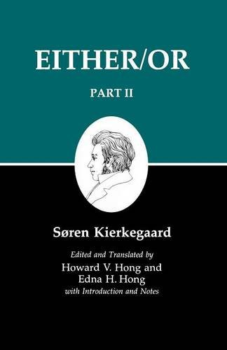 Either/Or, Part II (Kierkegaard's Writings, Band 4)