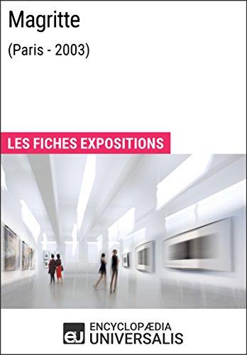 Magritte (Paris - 2003): Les Fiches Exposition d'Universalis (French Edition)