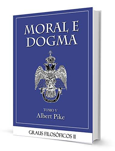MORAL E DOGMA V - GRAUS FILOSÓFICOS PART II