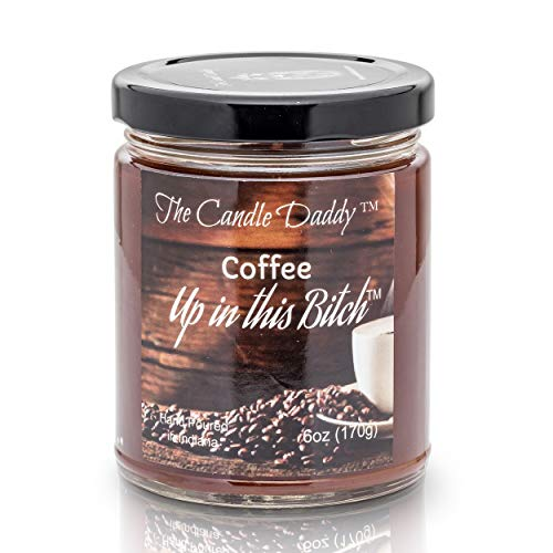 Coffee Up in This Bitch Scented Candle