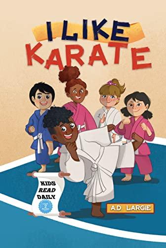 I Like Karate: Kids Read Daily Level 2...