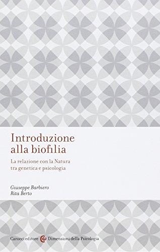 Introduzione alla biofilia. La relazione con la natura tra genetica e psicologia