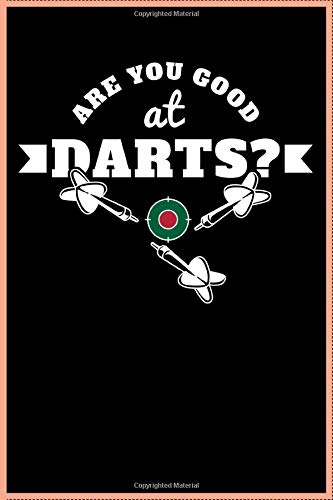Are you good at Darts? Notebook: Journal, diary, idea book, workbook, sketchbook, planner, calendar, school & study notebook | 120 pages | dot graph paper | 6 x 9 inch (ca. DIN A5)