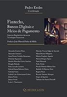 Fintechs, Bancos Digitais E Meios De Pagamento