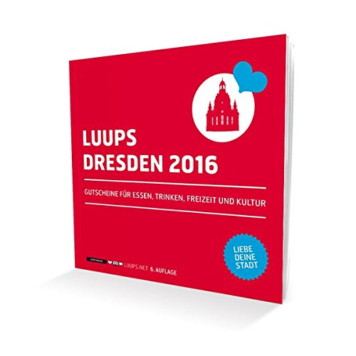 LUUPS Dresden 2016: Gutscheine für Essen, Trinken, Freizeit und Kultur