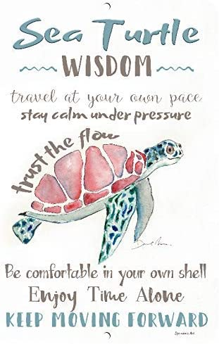 Dyenamic Art Sea Turtle Wisdom Sea Turtle Gift Metal Sign Inspirational Sign 8x12 Indoor/Outdoor Aluminum Sign Beach Decor Home Decor Easy Hanging Made in USA