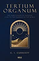 Tertium Organum;The Third Canon Of Thought A Key To The Enigmas Of The World