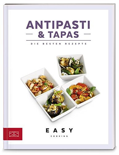 Antipasti & Tapas: Die besten Rezepte (Easy Kochbücher)