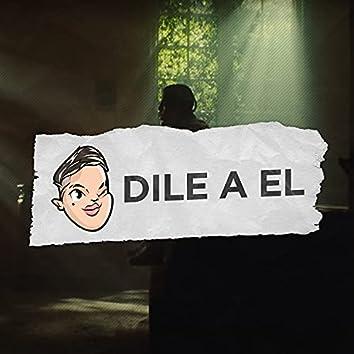 Dile a Él (Remix)