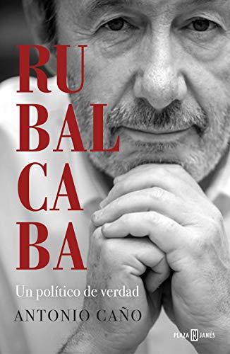 Rubalcaba: Un político de verdad