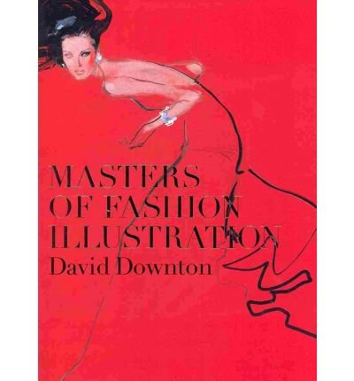 [(Masters of Fashion Illustration)] [ By (author) David Downton ] [September, 2010]