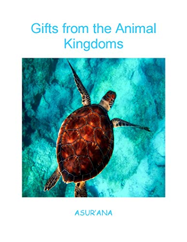 Gifts from the Animal Kingdoms (English Edition)