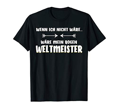 Bogenschießen lustiger Spruch T-Shirt