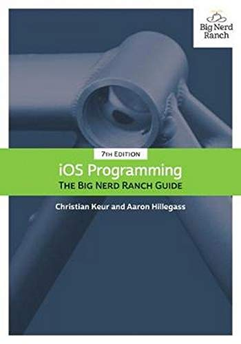 iOS Programming: The Big Nerd Ranch Guide (7th Edition) (Big Nerd Ranch Guides)