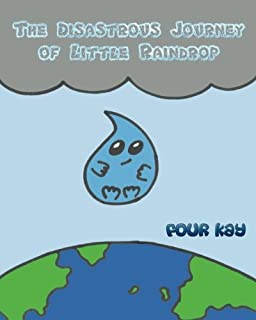 The Disastrous Journey of Little Raindrop