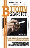 Bitcoin semplice: La guida al bitcoin, blockchain e criptovalute spiegate in modo facile p...