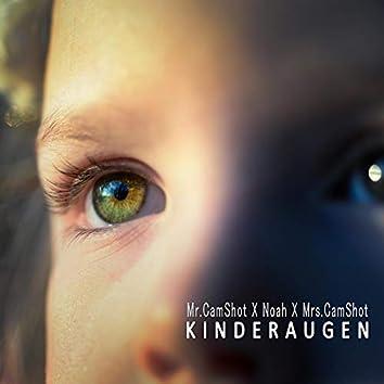 Kinderaugen (feat. Noah & Mrs.CamShot)