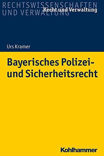 Bayerisches Polizei- Und Sicherheitsrecht (Recht Und Verwaltung) (German Edition)
