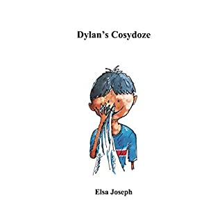 Dylan's Cosydoze                   By:                                                                                                                                 Elsa Joseph                               Narrated by:                                                                                                                                 Alice Silva                      Length: 4 mins     Not rated yet     Overall 0.0
