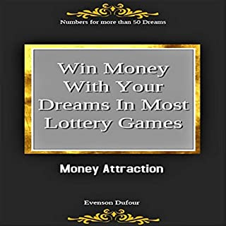 Win Money with Your Dreams in Most Lottery Games: Money Attraction: Numbers for More than 50 Dreams audiobook cover art