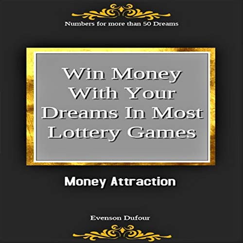 Win Money with Your Dreams in Most Lottery Games: Money Attraction: Numbers for More than 50 Dreams cover art