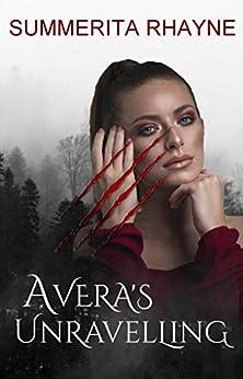 Avera's Unraveling: A paranormal shifter romance by [Summerita Rhayne]