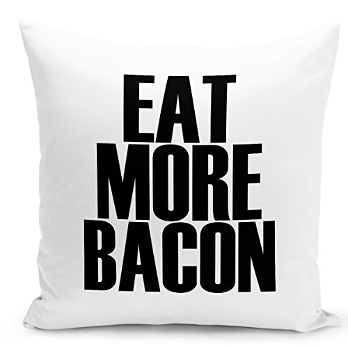Looms & Linens White Throw Pillow Eat More Bacon Pillow 16x16 inch Premium Quality Decorative Throw Pillow with Stuffing