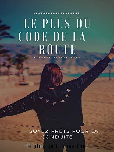 LE PLUS DU CODE DE LA ROUTE (French Edition)