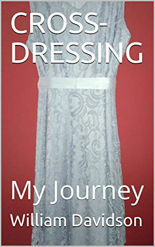 CROSS-DRESSING: My Journey