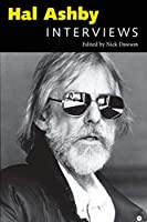 Hal Ashby: Interviews (Conversations With Filmmakers Series)