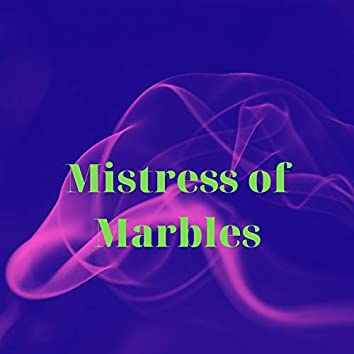 Mistress of Marbles