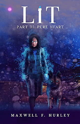 LiT: Part 3 - Pure Heart by [Maxwell F. Hurley]