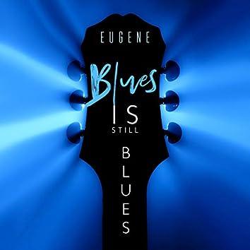Blues Is Still Blues