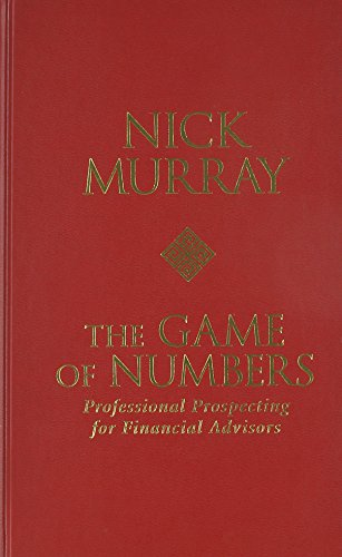 The Game of Numbers: Professional Prospecting for Financial Advisors