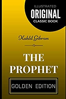 The Prophet: By Kahlil Gibran - Illustrated