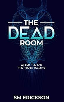 The Dead Room (The Dead Room Trilogy Book 1) by [SM Erickson]