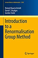 Introduction to a Renormalisation Group Method (Lecture Notes in Mathematics)