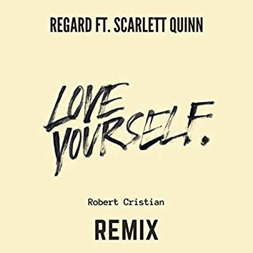 Love Yourself (feat. Scarlett Quinn) [Robert Cristian Remix]
