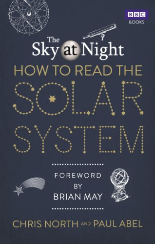 The Sky at Night: How to Read the Solar System: A Guide to the Stars and Planets (English Edition)