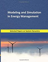 Modeling and Simulation in Energy Management: Selected papers on System Dynamics. A book written by experts for beginners