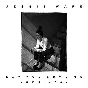 Say You Love Me (Remixes)