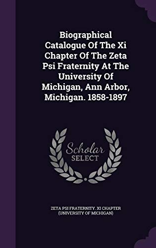 Biographical Catalogue of the XI Chapter of the Zeta Psi