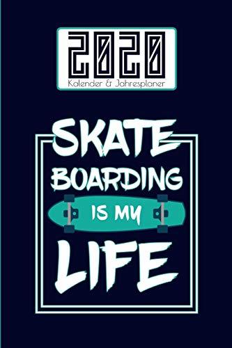 2020 Kalender & Jahresplaner: Für Skateboarder Jungs und Mädchen I ca. A5 I mit Tagesplaner & Adressbuch I ToDo I Vorsätze, Ziele, Motivation I Geburtstags Planer I Weihnachtsgeschenk