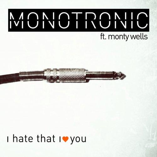 I Hate That I Love You (feat. Monty Wells) [Radio Edit]
