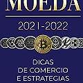 Criptomoeda 2021-2022: Dicas de Comércio e Estratégias de Investimento para Iniciantes (Bitcoin, Ethereum, Ripple, Doge, Cardano, Shiba, Safemoon, Binance Futures & mais)