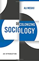 Decolonizing Sociology: An Introduction